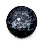 Life is Better at the Campsite Spare Tire Cover